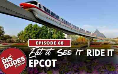 The Dis Dudes – Ep 68: Eat It, See It & Ride It – Epcot