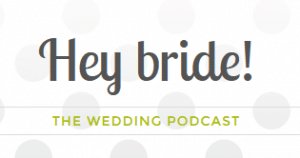 hey bride podcast