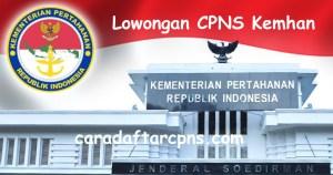 Cara Pendaftaran CPNS Kemhan Kementerian Pertahanan 2018 Lulusan SMA D3 S1