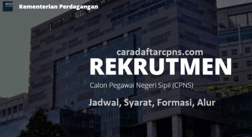 Jadwal dan syarat pendaftaran CPNS Kemendag 2021