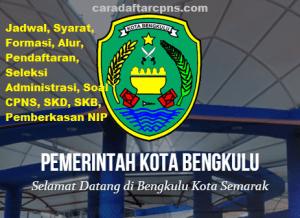 Jadwal Pendaftaran CPNS Kota Bengkulu 2021 Lulusan SMA SMK D3 S1 S2