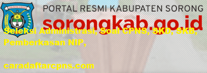 Pengumuman CPNS Kabupaten Sorong 2021 Lulusan SMA SMK D3 S1 S2