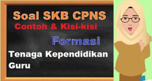 Contoh Soal SKB CPNS Formasi Guru Matematika