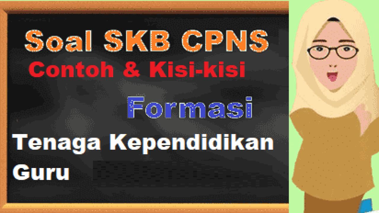 Contoh Soal Skb Cpns Formasi Guru Matematika Download Kisi Kisi