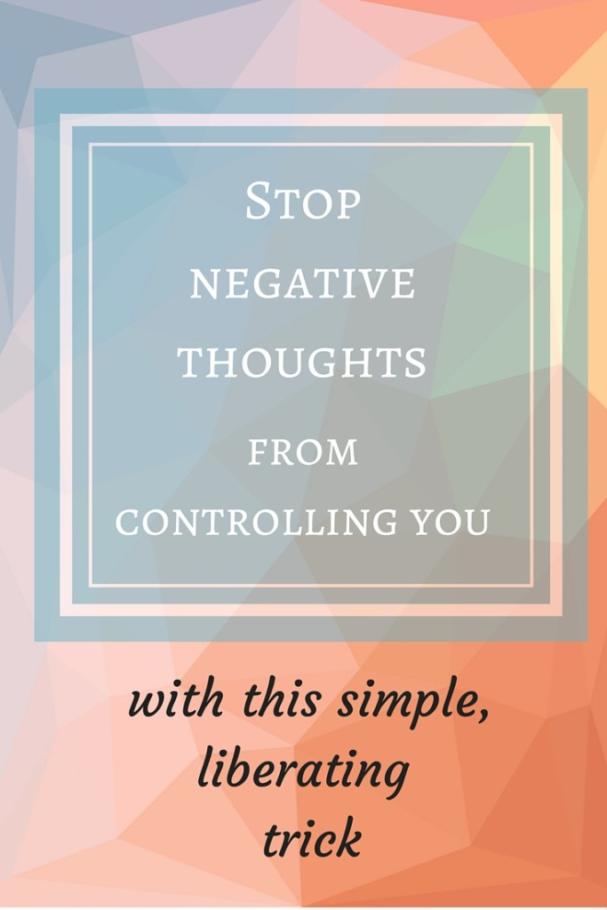 A simple, liberating tactic to stop dwelling on negative thoughts and to free your mind of overly negative thinking about things you can't control.