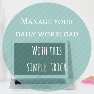 How to manage your daily workload with a simple trick + 3 free printable task planners!