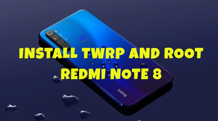 Photo of Cara UBL, Install TWRP dan Root Redmi Note 8 / Pro