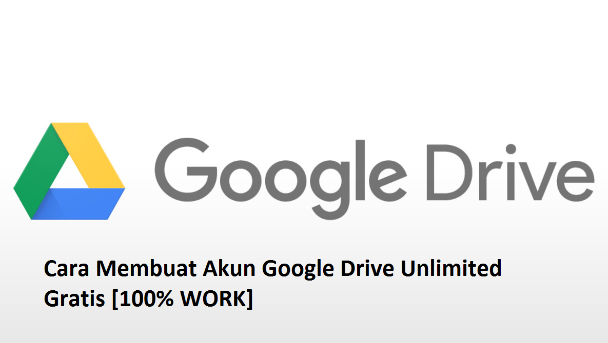 Membuat Akun Google Drive Unlimited Gratis