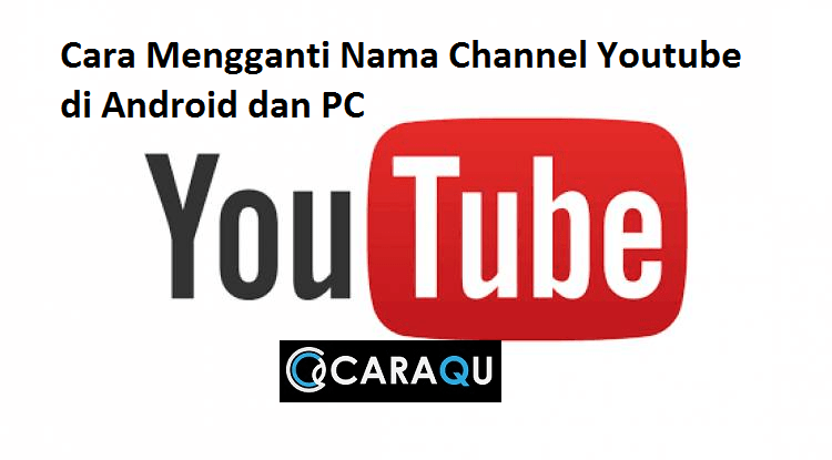 Cara Mengganti Nama Channel Youtube di Android dan PC