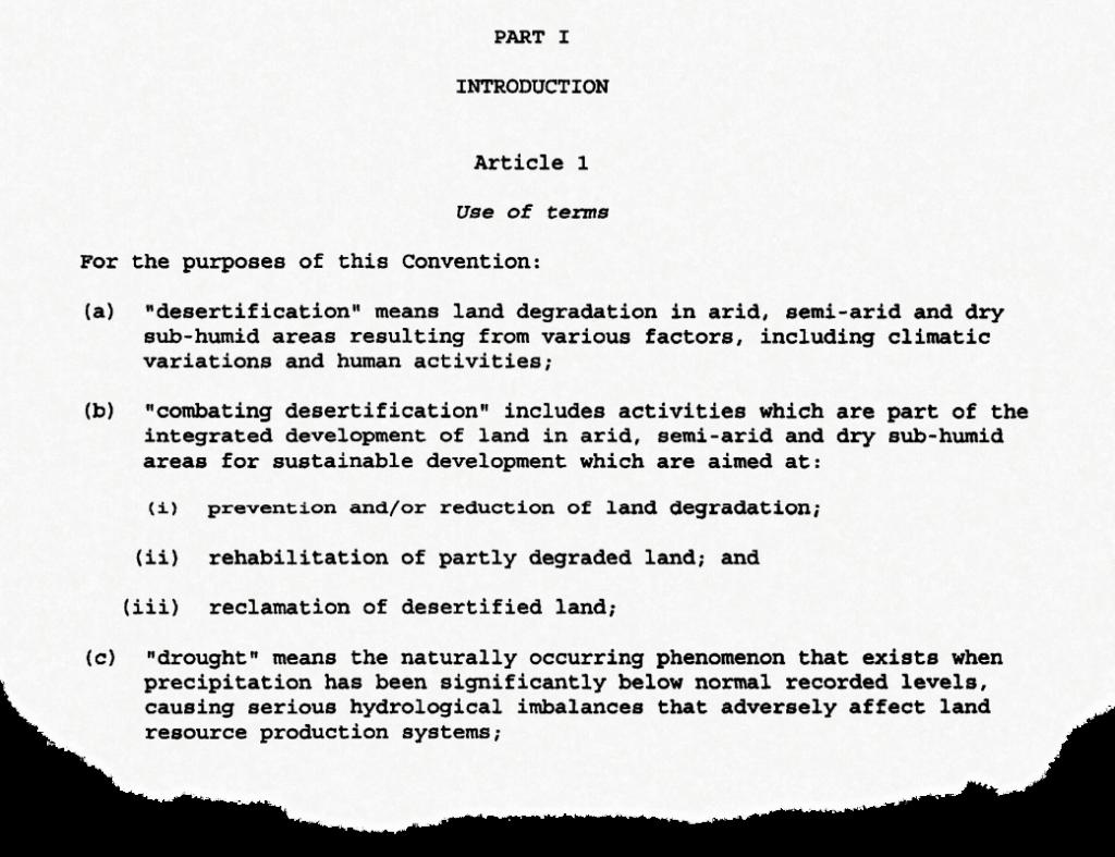 La première partie de l'article 1 de la Convention des Nations Unies sur la lutte contre la désertification, adoptée en 1994 et entrée en vigueur en 1996. Source: Collection des traités des Nations Unies