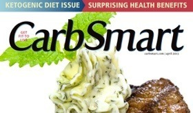 CarbSmart Magazine Issue 02: April 2013: Surprising Health Benefits of Ketogenic Diets