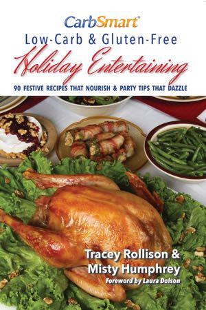 Order CarbSmart Low-Carb & Gluten-Free Holiday Entertaining Cookbook