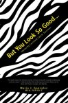 But You Look So Good . . . Stories by Carcinoid Cancer Survivors
