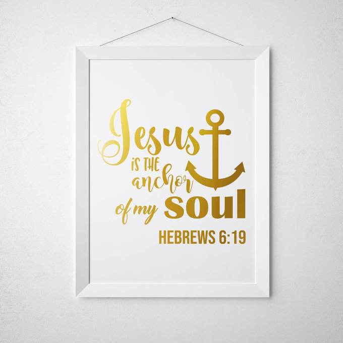 Christian Wall Art | Jesus Is The Anchor Of My Soul | Poster by CardFusion