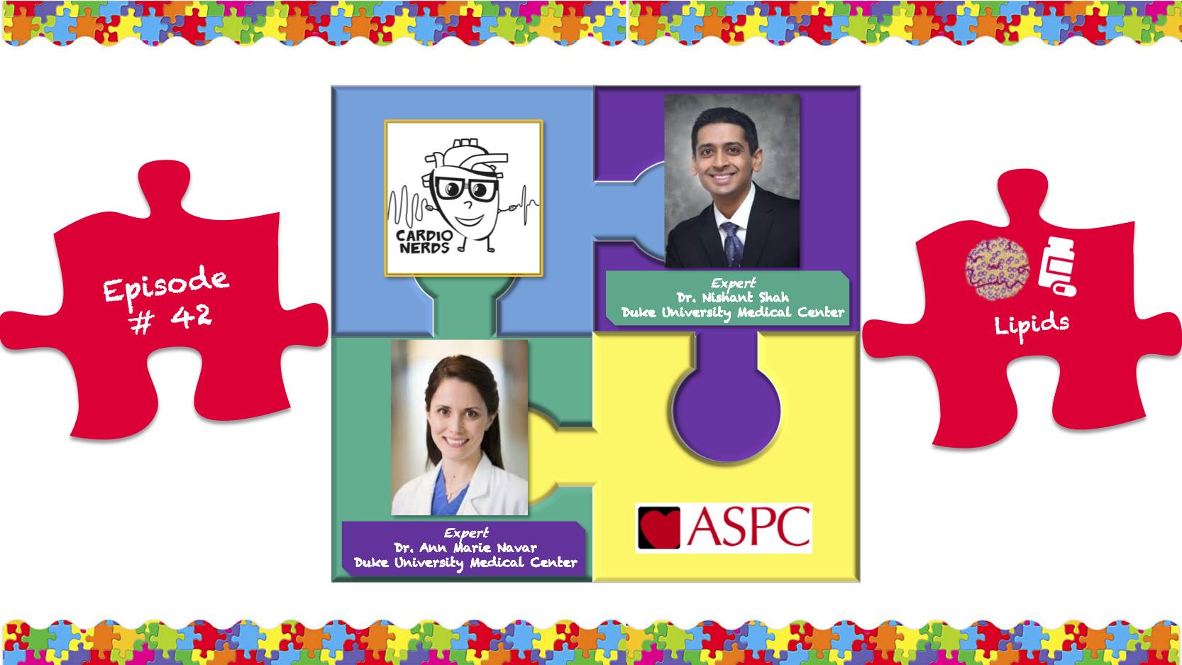42. Lipid Management with Drs. Ann Marie Navar & Nishant Shah