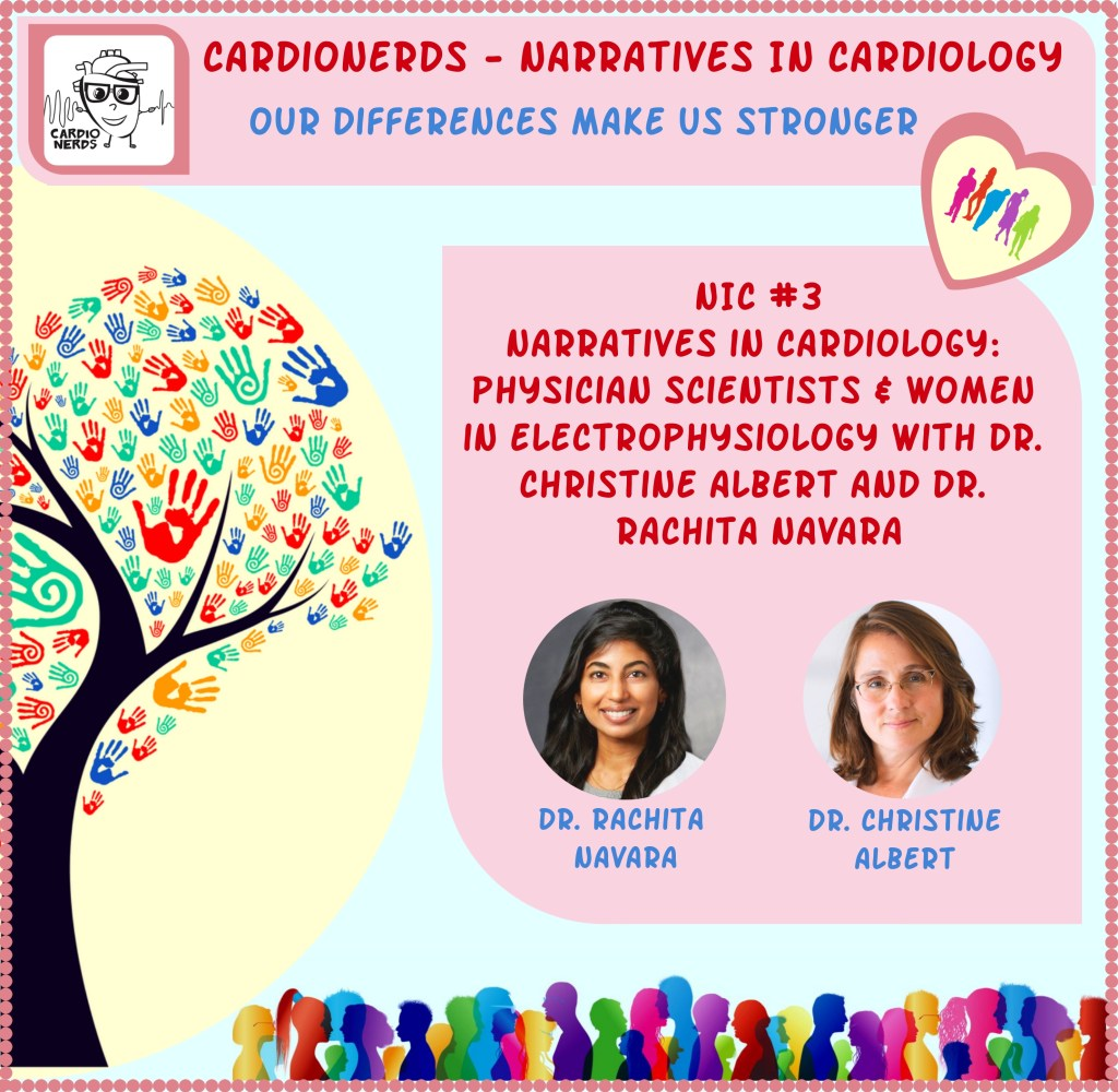 Narratives in Cardiology: Physician Scientists & Women in Electrophysiology with Dr. Christine Albert and Dr. Rachita Navara
