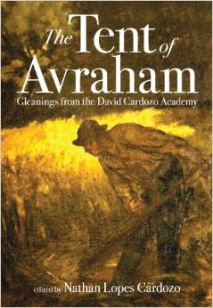 The Tent of Avraham: Gleanings from the David Cardozo Academy