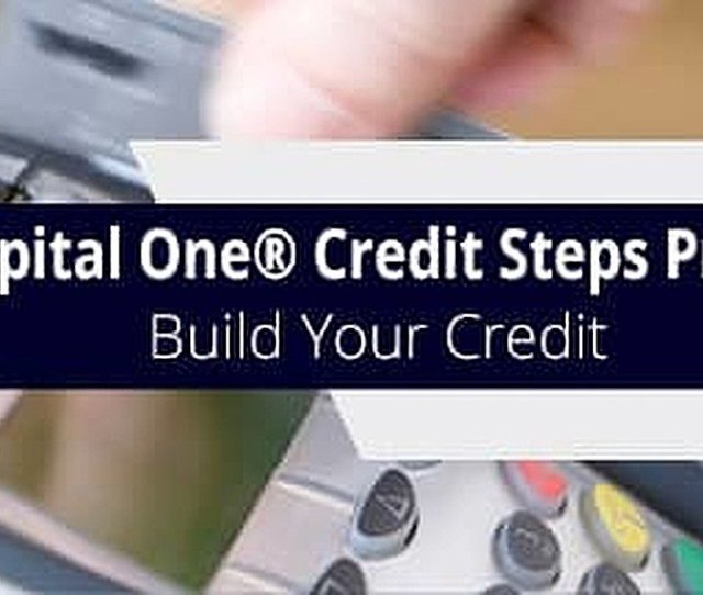 Capital One Credit Steps Program 3 Things To Know