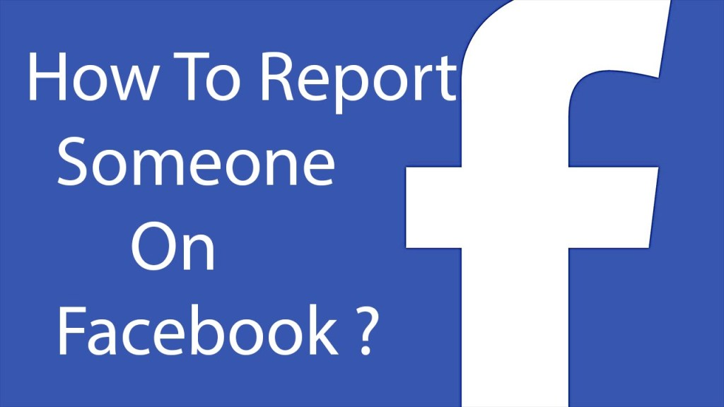 How to Report Someone On Facebook