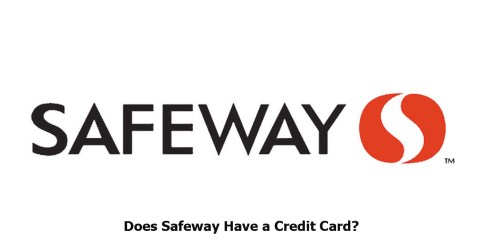 Does Safeway Have a Credit Card?