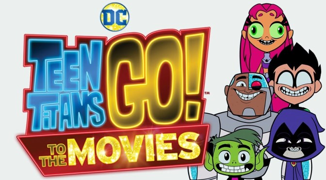 [Review] Teen Titans Go! To the Movies