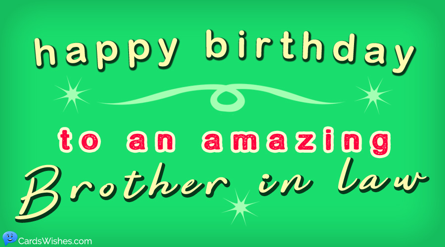Top 50 Birthday Wishes For Brother In Law Cards Wishes
