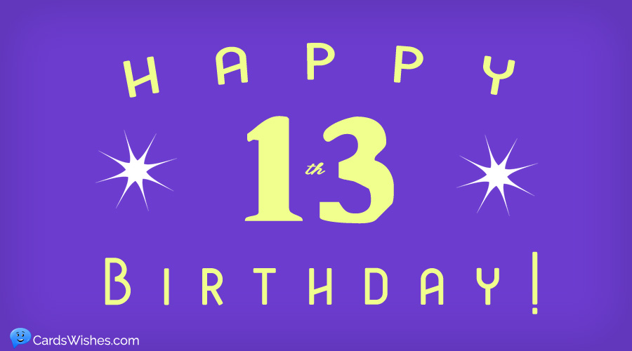 Happy 13th Birthday Top 50 Birthday Wishes For 13 Year Olds