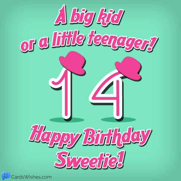 Sweet List Of Happy 14th Birthday Wishes For 14 Year Olds