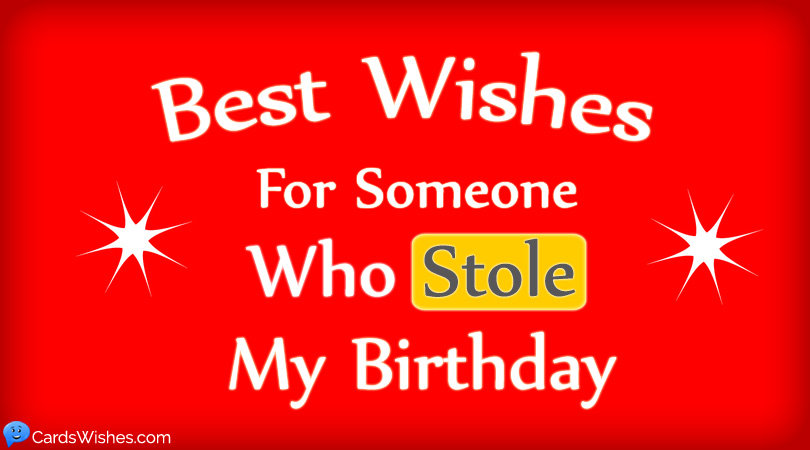 Birthday Wishes For Someone With The Same Birthday As You