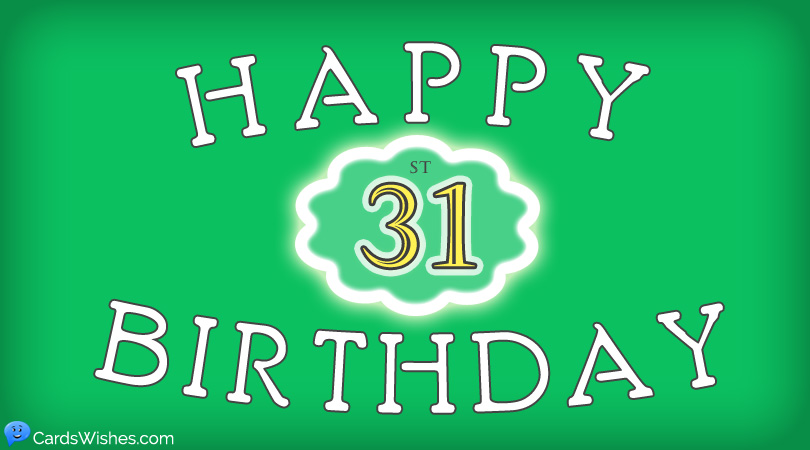 31st Birthday Wishes For 31 Year Olds Cards Wishes