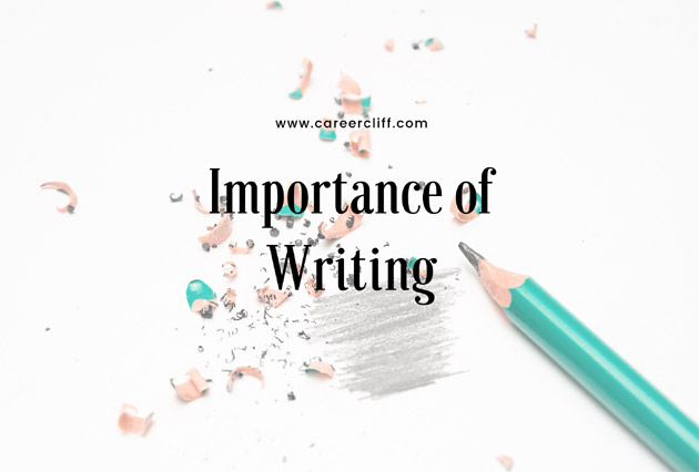 Importance of Writing – Skill Everyone Must Acquire