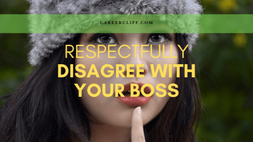 respectfully disagree with your boss
