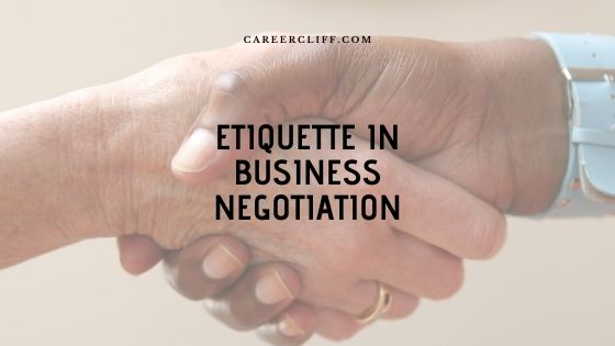 Etiquette in Business Negotiation One Must Have
