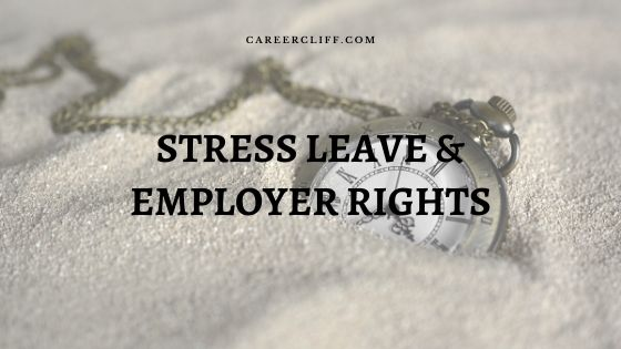 Employee Stress Leave from work – Employer Rights