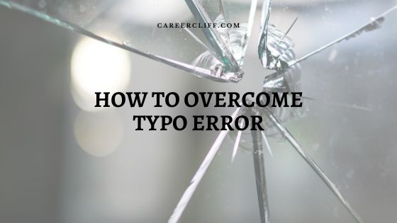 How to Overcome Typo Error Permanently