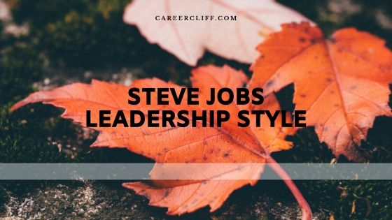 Steve Jobs Leadership Style that Made Him Great