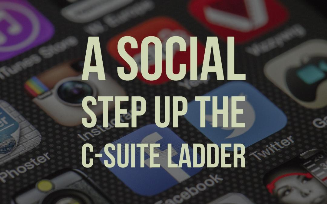 A Social Step up the C-Suite Ladder