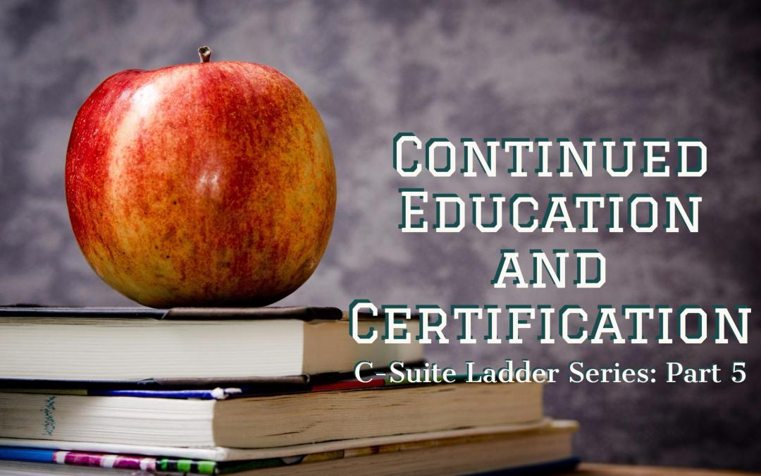 Continued Education and Certification