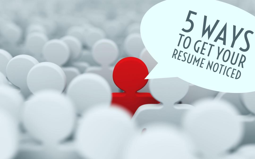 5 Way to Get Your Resume Noticed