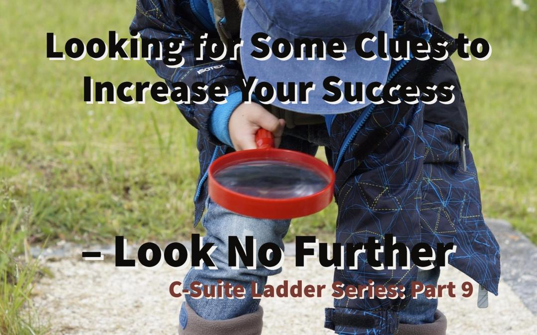 Looking for Some Clues to Increase Your Success – Look No Further
