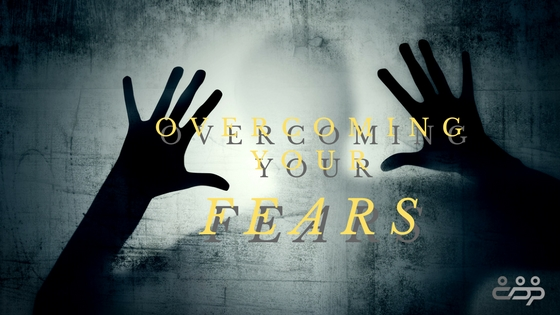 Overcoming your Fears