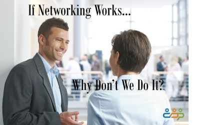 If Networking Works, Why Don't We Do It?