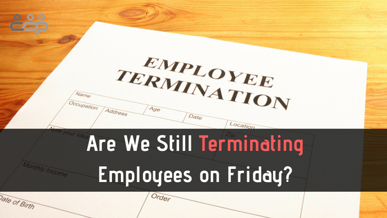 Are We Still Terminating Employees on Friday?