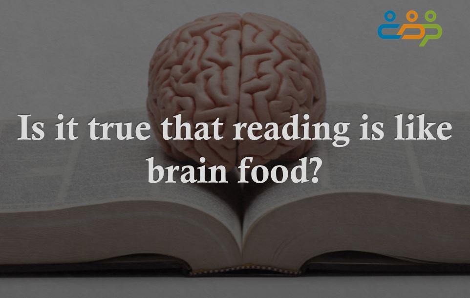 Is it true that reading is like brain food?