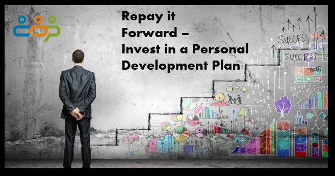 Repay it Forward – Invest in a Personal Development Plan
