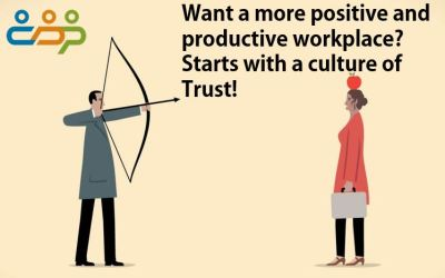 Want a more positive and productive workplace? Starts with a culture of Trust!