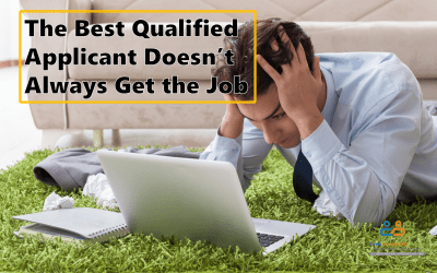 The Best Qualified Applicant Doesn't Always Get the Job.