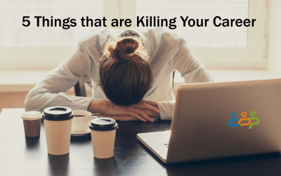 5 Things that are Killing Your Career