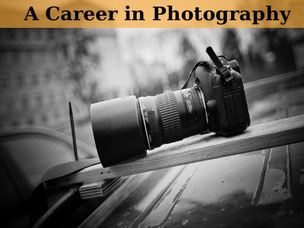 फोटोग्राफी में करियर की तलाश है?  यहां वह सब है जो आपको जानना आवश्यक है