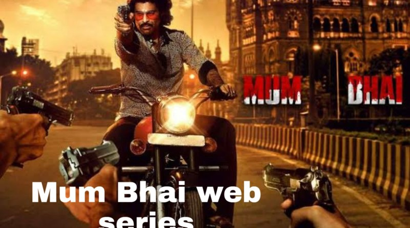 Mum Bhai Web Series Download Filmyzilla